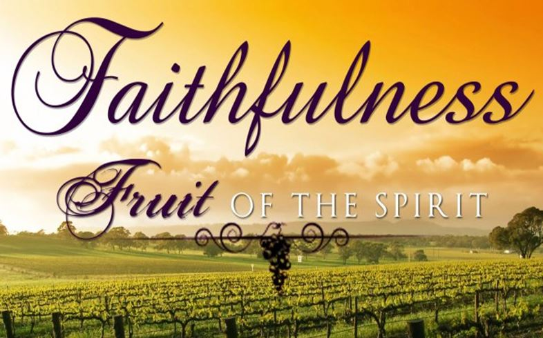 Image result for THE FRUIT OF FAITHFULNESS""